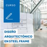Diseño Arquitectónico en Steel Frame - Del 16 al 17 de Septiembre 2021